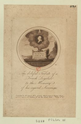 The  Doleful Tribute of a French Loyalist to the memory of his injured Sovereign [estampe]