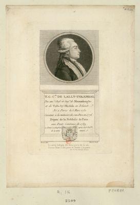 T.G. c.te de Lally-Tolendal des anc.ns chefs et seig.rs de Maonmhuighe et de Tullu-hy-Maolala en Irlande né à Paris le 5 mars 1751 curateur à la mémoire de son pere en 1776 deputé de la noblesse de Paris aux Etats généraux de 1789 a donné sa démission après le 6 oct.bre de la même année : [estampe]