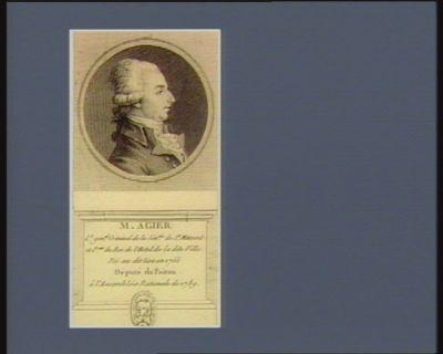 M. Agier l.t gén.al criminel de la sén.sée de St Maixent et p.eur du Roi de l'Hotel de la dite ville né au dit lieu en 1755 député du Poitou à l'Assemblée nationale de 1789 : [estampe]