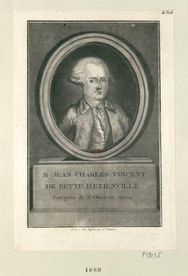 M. Jean Charles Vincent de Bette d'Etienville bourgeois de St Omer en Artois : [estampe]
