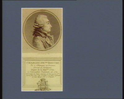 Charles Fr.cois Bouche né à Allemagne en Provence, avocat en parlement. Député de la séné.ssée d'Aix à l'Assemblée nationale de 1789 et l'orateur des dames citoyennes de Paris... : [estampe]