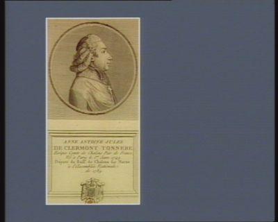 Anne Antoine Jules de Clermont Tonnerre evêque comte de Chalons pair de France, né à Paris le 1.er janv. 1749 député du baill.e de Chalons sur Marne à l'Assemblée nationale de 1789 : [estampe]