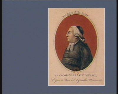 François Valentin Mulot député de Paris à l'Assemblée nationale seconde législature constitué le 2 octobre 1791 : [estampe]