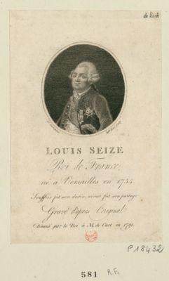 Louis seize roi de France né à Versailles en 1754 : souffrir fut son destin, aimer fut son partage : [estampe]