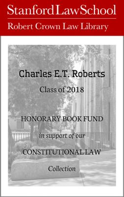 Charles E.T. Roberts Class of 2018 Honorary Book Fund in Support of our Constitutional Law Collection