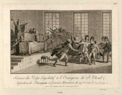 Séance du Corps législatif à l'Orangerie de St. Cloud, apparition de Bonaparte et journée libératrice du 19 brum.re an 8 (10 9.bre 1799) [estampe]