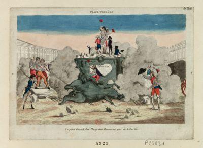 Place Vendôme le plus grand, des despotes, renversé par la liberté : [estampe]