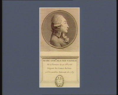 Marc Guil.me Alexis Vadier né à Pamiers le 17 j.et 1736 député du comté de Foix à l'Assemblee nationale de 1789 : [estampe]