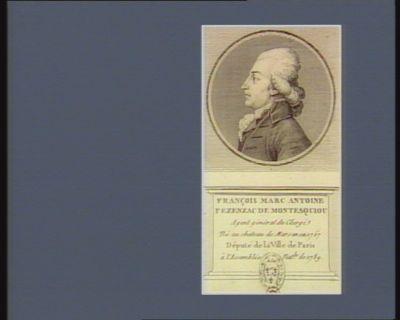 François Marc Antoine Fezenzac de Montesquiou agent général du clergé né au chateau de Marsan en 1757 député dede la ville de Paris à l'Assemblée nat.le de 1789 : [estampe]