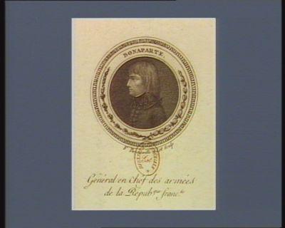 Bonaparte général en chêf des armées de la Répub.que. franc.se : [estampe]