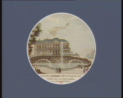 Vue du chateau de St Cloud du côté du gd escalier à 2 lieues de Paris : [estampe]