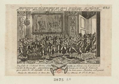 Arestation et désarmement de gens suspects au Château des Tuilleries le 28 f.er 1791, a 10 heures du soir une foule de ci-devant nobles s'étant rendue au château sous le prétexte de garder le Roi, en fut ignominieusement chassée par la Garde nationale après qu'on les eût dépouillés de toutes leurs armes, pistolets, et poignards : [estampe]