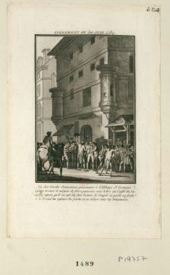 Evénement du 30 juin 1789 un des Gardes françaises prisonnier à l'Abbaye St Germain, ayant trouvé le moyen de faire parvenir une lettre au caffé du Caveau, après qu'il en eut été fait lecture le peuple se porte en foule à la prison en enfonce les portes et en délivre tous les prisonniers : [estampe]