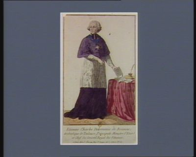 Etienne Charles Delomenie de Brienne archevêque de Toulouse, Principale ministre d'Etat et chef du Conseil Royal des Finances : [estampe]