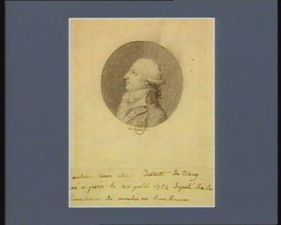 Antoine Louis Claude Destutt de Tracy né à <em>Paris</em> le 20 juillet 1754 député de la sénéchaussée de Moulin en Boubonnois : [dessin]