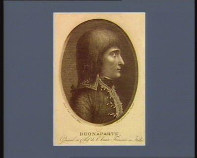 Buonaparte général en chef de l'armée française en Italie : [estampe]