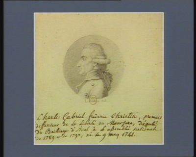 Charles Gabriel Fréderic Christin premier deffenseur de la liberté du Mont Jura député du bailliage d'Aval à l'Assemblée nationale de 1789 et de <em>1790</em>, né le 9 mai 1741 : [dessin]