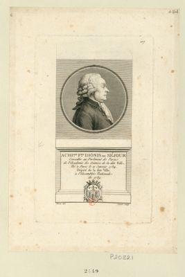 Achi.les P.re Dionis du Séjour conseiller au Parlement de Paris de l'Academie des sciences de la dite ville, né à Paris le 11 janvier 1734 député de la dite ville à l'Assemblée nationale de 1789 : [estampe]