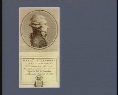 Jean F.ois Ch.les Alphonse comte de Miremont né à Rheims le 17 dec.bre 1755. C.ne au reg. t des chasseurs du Languedoc. Député du bail.e du Vermandois à l'Assemblée nationale de 1789 : [estampe]
