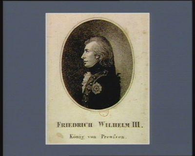 Friedrich Welhelm <em>III</em> König von Preussen [estampe]