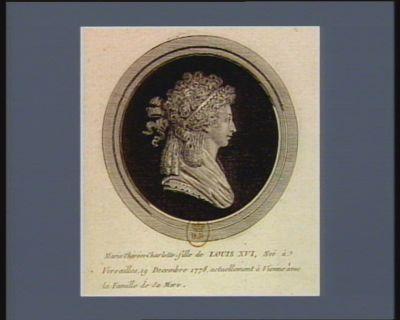 Marie-Thérèse-Charlotte, fille de Louis XVI née à Versailles 19 decembre 1778, actuellement à Vienne avec la famille de sa mere : [estampe]