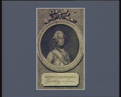 Petrus Leopoldus Gross-Hertzog von Toscana ... : [estampe]