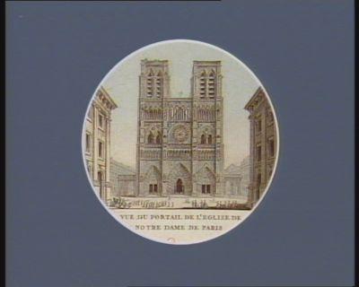 Vue du portail de l'eglise de Notre Dame de Paris [estampe]